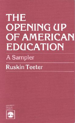 The Opening Up of American Education, Teeter, Ruskin