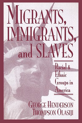 Migrants, Immigrants, and Slaves, Henderson, George; Olasiji, Thompson