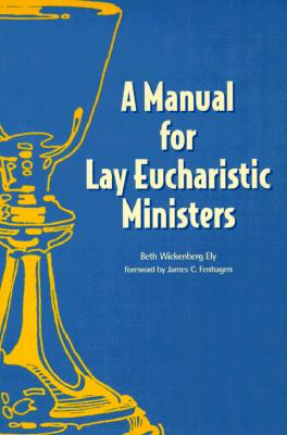 Image for Manual for Lay Eucharistic Ministers: In the Episcopal Church