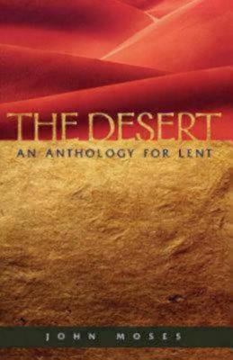 Image for The Desert: An Anthology for Lent