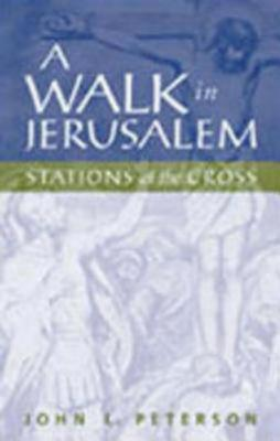 Image for A Walk in Jerusalem: Stations of the Cross