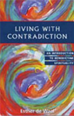 Image for Living With Contradiction: An Introduction to Benedictine Spirituality