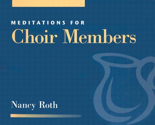 Meditations for Choir Members