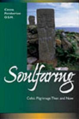 Soulfaring: Celtic Pilgrimages Then and Now, Cintra Pemberton