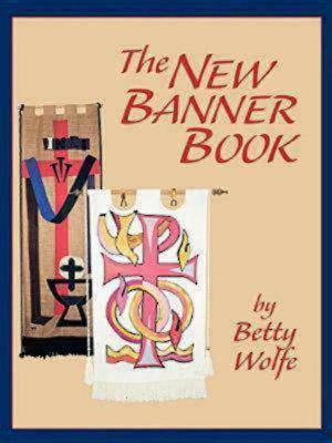 The New Banner Book, Betty Wolfe; Wolfe, Betty