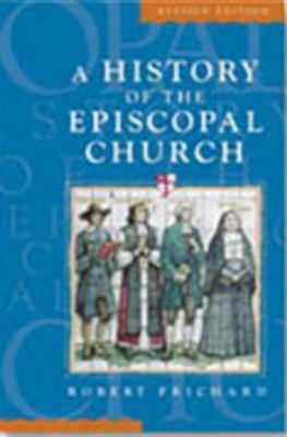 A History of the Episcopal Church -Revised Edition, Prichard, Robert