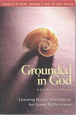 Image for Grounded in God Revised Edition: Listening Hearts Discernment for Group Deliberations