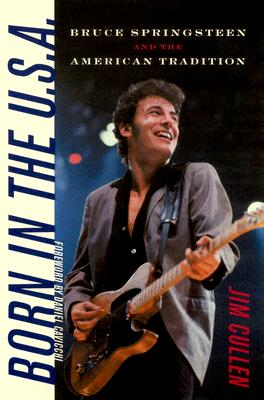 Image for Born in the U.S.A.: Bruce Springsteen and the American Tradition (Music/Culture)