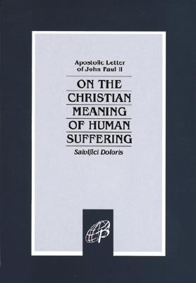 Image for On The Christian Meaning Of Human Suffering