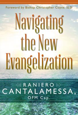 Navigating the New Evangelization, Raniero Cantalamessa