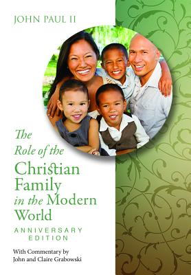 Image for The Role of the Christian Family in the Modern World Anniversary Edition: Familiaris Consortio