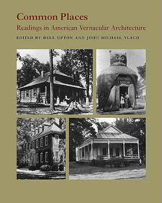 Image for Common Places: Readings in American Vernacular Architecture