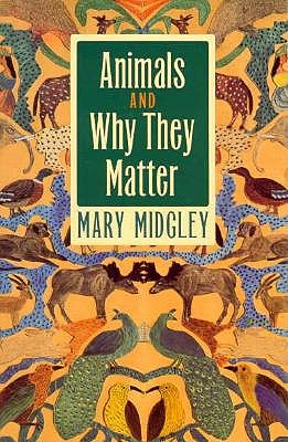 Animals and Why They Matter, Midgley, Mary
