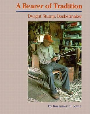 Image for Bearer of Tradition: Dwight Stump, Basketmaker