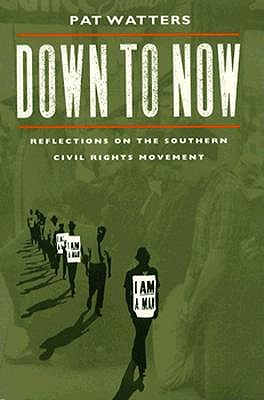 Image for Down to Now : Reflections on the Southern Civil Rights Movement (Brown Thrasher Bks.)