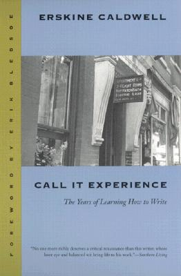 Call It Experience: The Years of Learning How to Write, Caldwell, Erskine