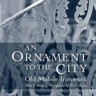 Image for An Ornament to the City: Old Mobile Ironwork