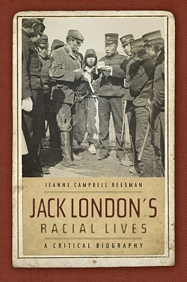 Image for Jack London's Racial Lives: A Critical Biography
