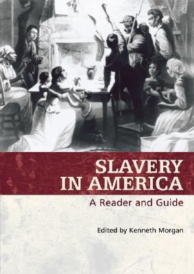Image for Slavery in America: A Reader and Guide