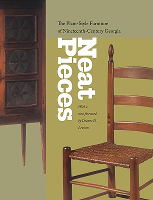 Image for Neat Pieces: The Plain-Style Furniture of Nineteenth-Century Georgia