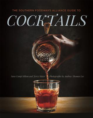 Image for The Southern Foodways Alliance Guide to Cocktails