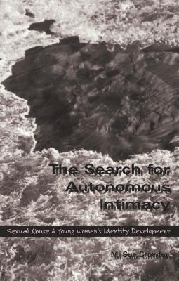 Image for The Search for Autonomous Intimacy: Sexual Abuse and Young Women's Identity Development