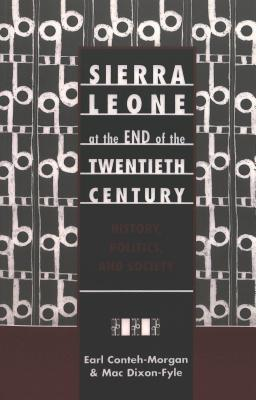 Image for Sierra Leone at the End of the Twentieth Century: History, Politics, and Society