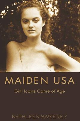 Image for Maiden USA: Girl Icons Come of Age (Mediated Youth)