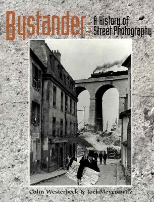 Image for Bystander: A History of Street Photography