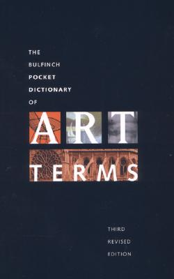 Image for Bulfinch Pocket Dictionary of Art Terms: Third Revised Edition