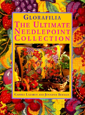 Image for Glorafilia: The Ultimate Needlepoint Collection