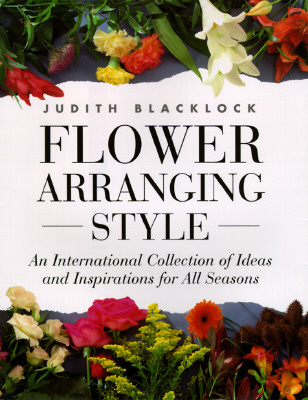 Image for Flower Arranging Style: An International Collection of Ideas and Inspirations for All Seasons