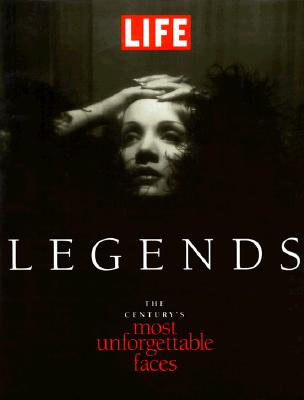 Image for Legends: The Century's Most Unforgettable Faces (Life)