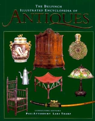 Image for The Bulfinch Illustrated Encyclopedia of Antiques