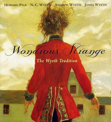 Image for The Wondrous Strange: The Wyeth Tradition