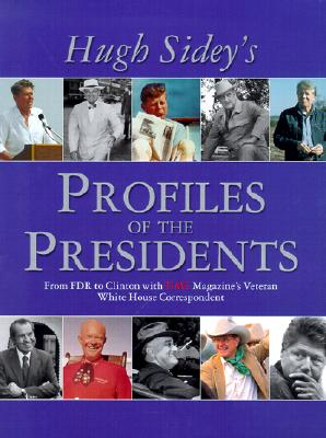 Image for TIME: Hugh Sidey Profiles the Presidents: From FDR to Clinton with TIME Magazine's Veteran White House Correspondent