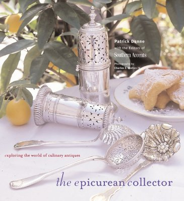 Image for The Epicurean Collector: Exploring the World of Culinary Antiques