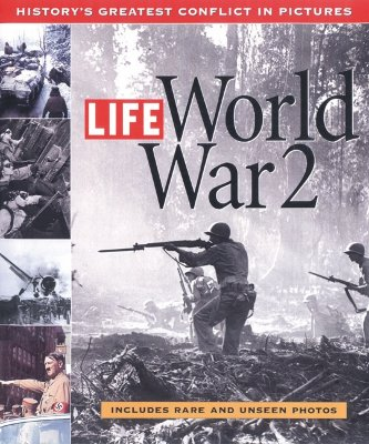 Image for LIFE: WORLD WAR 2: HISTORY'S GREATEST CONFLICT IN PICTURES