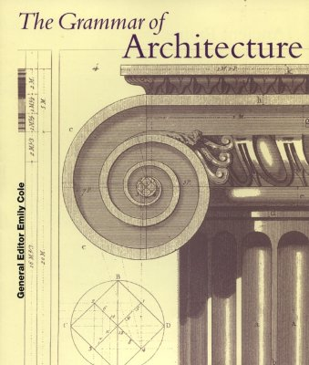 Image for GRAMMAR OF ARCHITECTURE, THE