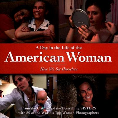 Image for A Day in the Life of the American Woman: How We See Ourselves