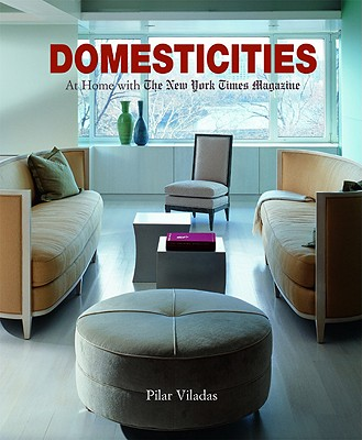 Image for Domesticities: At Home with The New York Times Magazine
