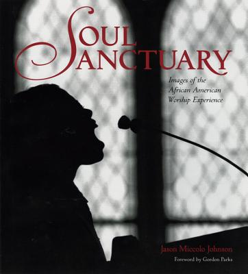 Image for Soul Sanctuary: Images of the African American Worship Experience