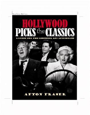 Image for Hollywood Picksthe Classics: A Guide for the Beginner & the Aficionado
