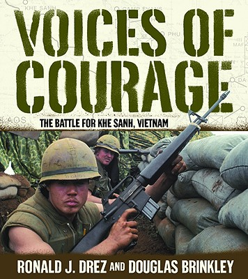 Image for Voices of Courage: The Battle for Khe Sanh, Vietnam