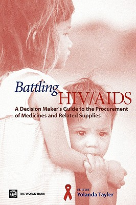 Battling HIV/AIDS: A Decisionmaker's Guide to the Procurement of Medicines and Related Supplies