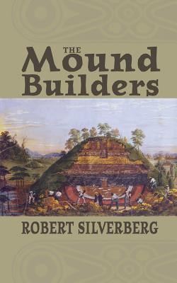 Mound Builders, Silverberg, Robert