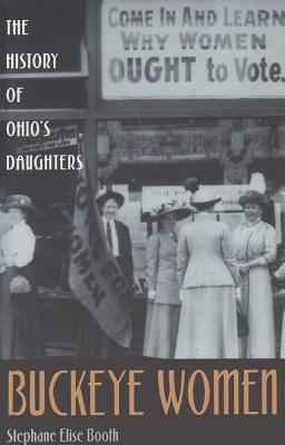 Image for Buckeye Women : The History of Ohio's Daughters (Ohio Bicentennial Ser.)