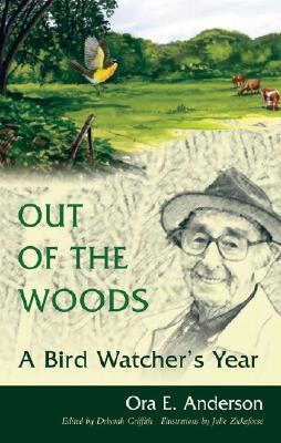 Out of the Woods: A Bird Watcher's Year, Anderson, Ora E.