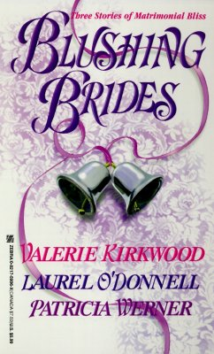 Blushing Brides (Zebra Historical Romance), Various, Laurel O'Donnell, Patricia Werner