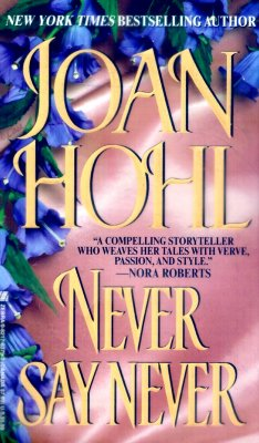 Never Say Never, JOAN HOHL
